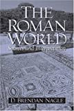 Nagle, D. Brendan: The Roman World: Sources and Interpretation