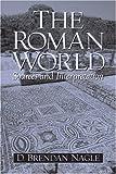 Nagle, D. Brendan: The Roman World: Sources and Interpretation