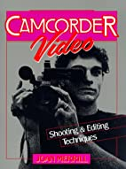 Camcorder Video: Shooting and Editing…