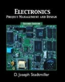 Stadtmiller, D. Joseph: Electronics: Project Management and Design