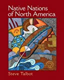 Talbot, Steve: Native Nations of North America: An Indigenous Perspective