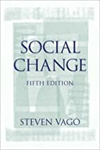 Social Change (5th Edition) by Steven Vago
