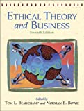 Beauchamp, Tom L.: Ethical Theory and Business (7th Edition)