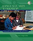 Frey, Nancy: Language Arts Workshop: Purposeful Reading and Writing Instruction
