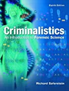 Criminalistics: An Introduction to Forensic…