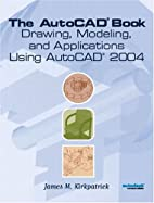 The AutoCAD book : drawing, modeling, and…