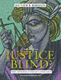 Robinson, Matthew B.: Justice Blind: Ideals and Realities of American Criminal Justice