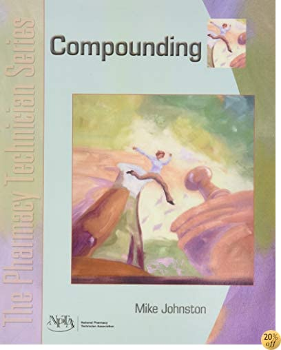 Compounding: The Pharmacy Technician Series