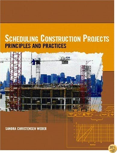 Scheduling Construction Projects: Principles and Practices