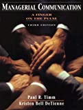 Timm, Paul R.: Managerial Communication: A Finger on the Pulse (3rd Edition)