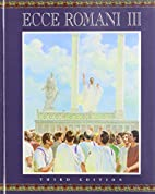 Ecce Romani III: A Latin Reading Program;…