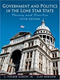 Gibson, L. Tucker: Government and Politics in the Lone Star State (5th Edition)