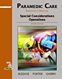 Bledsoe, Bryan E.: Paramedic Care: Principles and Practice, Volume 5: Special Considerations Operations (2nd Edition)
