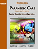 Porter, Robert S.: Student Workbook: Paramedic Care: Principles and Practice, Special Considerations/ Operations
