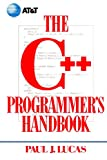 Lucas, Paul J.: The C++ Programmer's Handbook