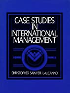 Case Studies in International Management by…
