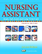 The Nursing Assistant: Acute, Sub-Acute, and…