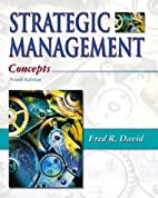 Strategic Management: Concepts by Fred R.…