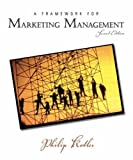 Kotler, Philip: A Framework for Marketing Management