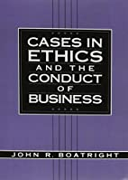 Cases in Ethics and the Conduct of Business…