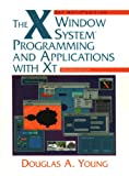 Young, Douglas A.: The X Window System: Programming and Applications With XT