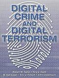 Taylor, Robert W.: Digital Crime Digtl Terrorism&time Spec Pkg