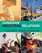 Canadian industrial relations by Jon Peirce
