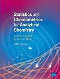 Miller, James N.: Statistics and Chemometrics for Analytical Chemistry