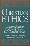 Carmody, Denise Lardner: Christian Ethics: An Introduction through History and Current Issues
