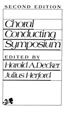 Choral Conducting Symposium (2nd Edition) by…