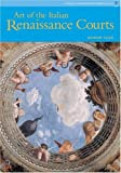 Cole, Alison: The &#39;art of Italian Renaissance Courts