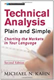 Kahn, Michael N.: Technical Analysis Plain And Simple: Charting the Markets in Your Language