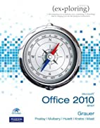 Exploring Microsoft Office 2010 brief by…