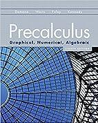 Precalculus: Graphical, Numerical, Algebraic…