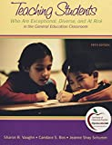 Vaughn, Sharon R.: Teaching Students Who are Exceptional, Diverse, and at Risk in the General Education Classroom (with MyEducationLab) (5th Edition)