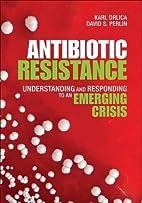 Antibiotic Resistance: Understanding and…