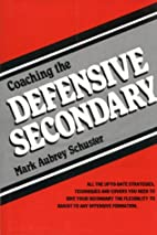 Coaching the Defensive Secondary by Mark A.…
