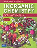 Housecroft, Catherine E.: Solutions Manual for Inorganic Chemistry