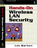 Barken, Lee: How Secure Is Your Wireless Network?: Safeguarding Your Wi-Fi Lan