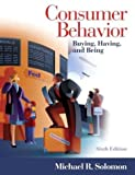 Solomon, Michael R.: Consumer Behavior: Buying, Having, and Being