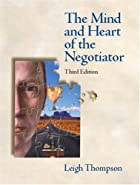 The Mind and Heart of the Negotiator by…