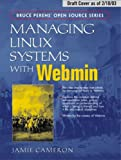 Cameron, Jamie: Managing Linux Systems With Webmin: System Administration and Module Development