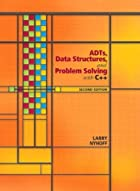 ADTs, Data Structures, and Problem Solving…