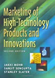 Mohr, Jakki J.: Marketing Of High-technology Products And Innovations