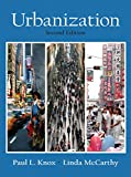 Paul L. Knox: Urbanization: An Introduction to Urban Geography (2nd Edition)