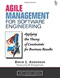Anderson, David: Agile Management for Software Engineering: Applying the Theory of Constraints for Business Results
