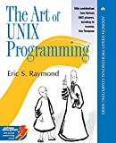 Raymond, Eric S.: The Art of UNIX Programming (The Addison-Wesley Professional Computng Series)