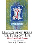 Caproni, Paula J.: Management Skills For Everyday Life: The Practical Coach