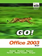 GO! with Microsoft Office 2003 Brief-…