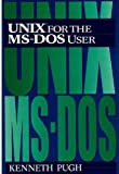 Pugh, Kenneth: Unix for the MS-DOS User